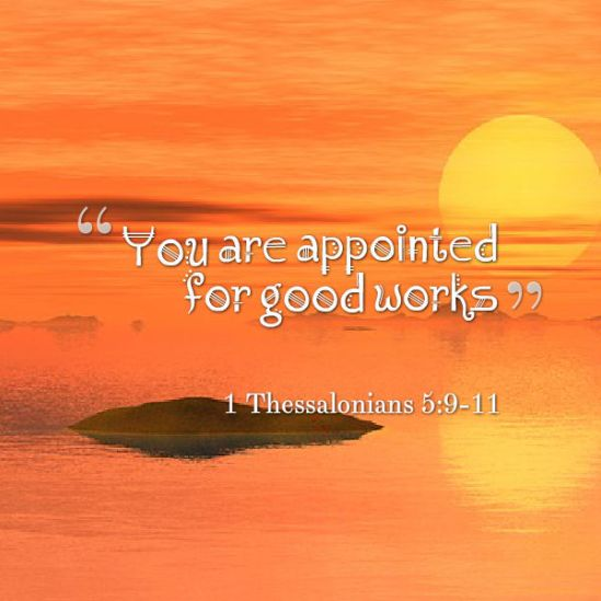 appointed to good works