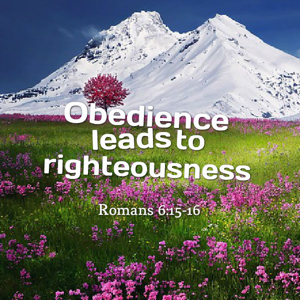 Obedience leads to righteousness