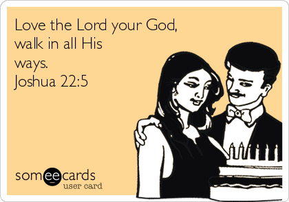 love-the-lord-your-god-walk-in-all-his-ways-joshua-225-cc51d