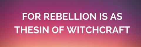 For rebellion is as thesin of witchcraft1