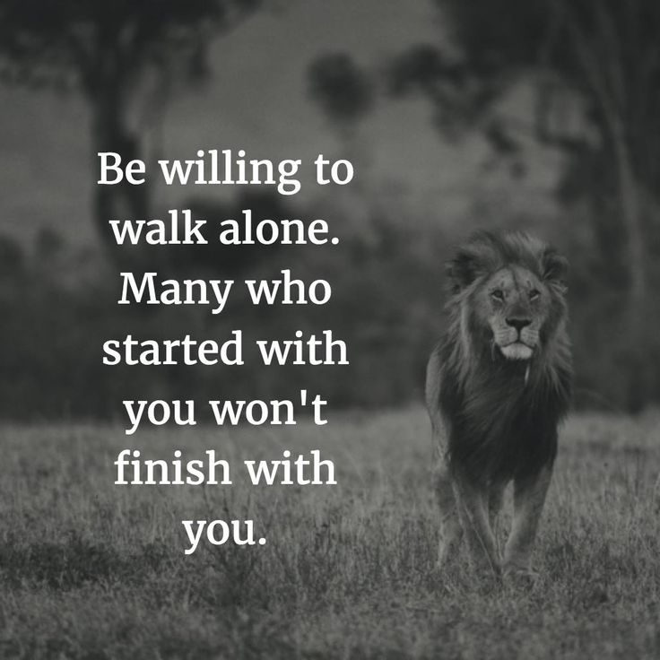 Walk With God Quotes | Be Willing To Walk Alone Becoming The Oil And The Wine