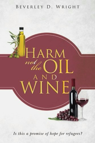 Harm not the Oil and Wine